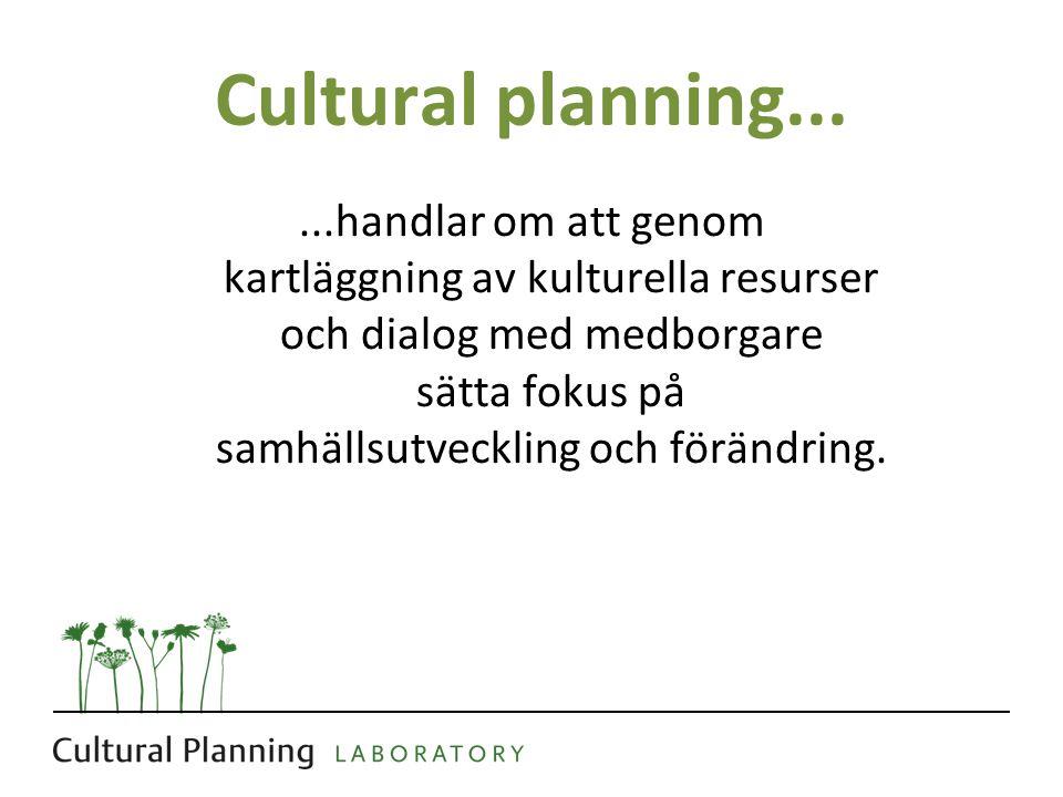 Utgångspunkter • Vilka utmaningar står vi inför.• Vilka kvaliteter och kulturella resurser finns.