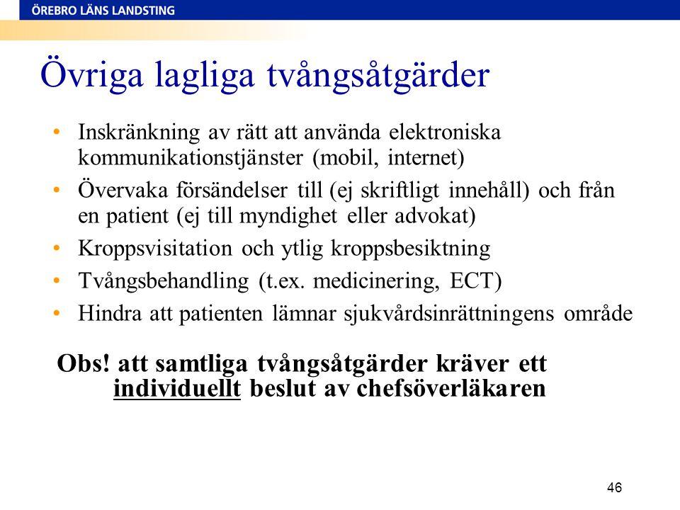 46 Övriga lagliga tvångsåtgärder •Inskränkning av rätt att använda elektroniska kommunikationstjänster (mobil, internet) •Övervaka försändelser till (