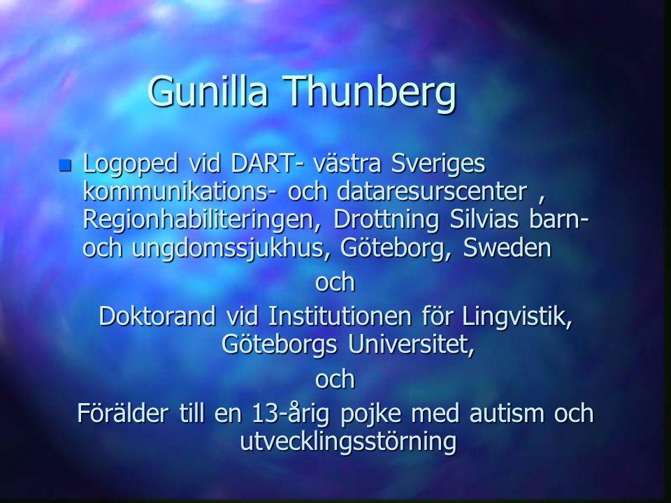Gunilla Thunberg n Logoped vid DART- västra Sveriges kommunikations- och dataresurscenter, Regionhabiliteringen, Drottning Silvias barn- och ungdomssj