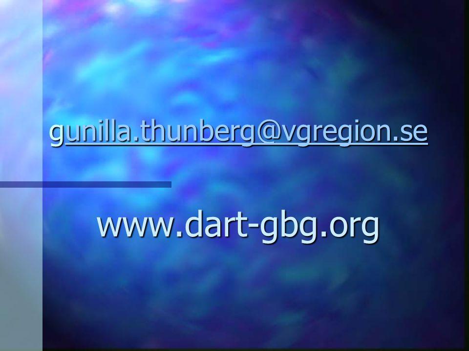 gunilla.thunberg@vgregion.se unilla.thunberg@vgregion.se www.dart-gbg.org