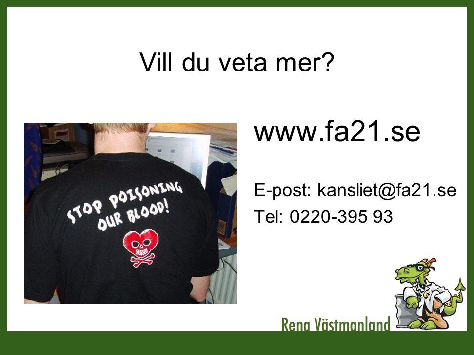 Vill du veta mer? www.fa21.se E-post: kansliet@fa21.se Tel: 0220-395 93