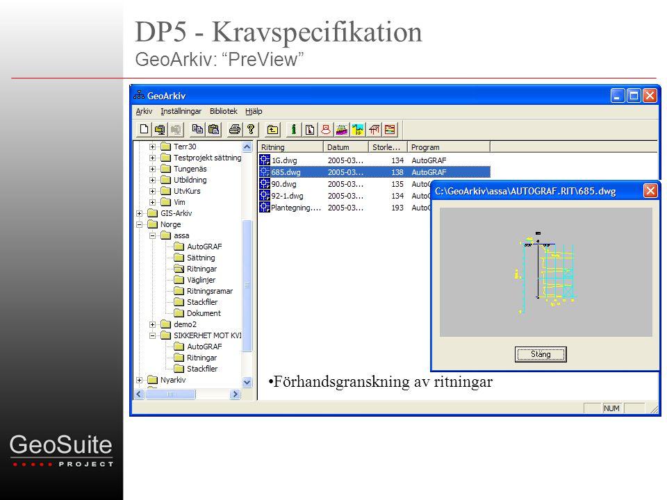 DP5 - Kravspecifikation GeoArkiv: PreView •Förhandsgranskning av ritningar