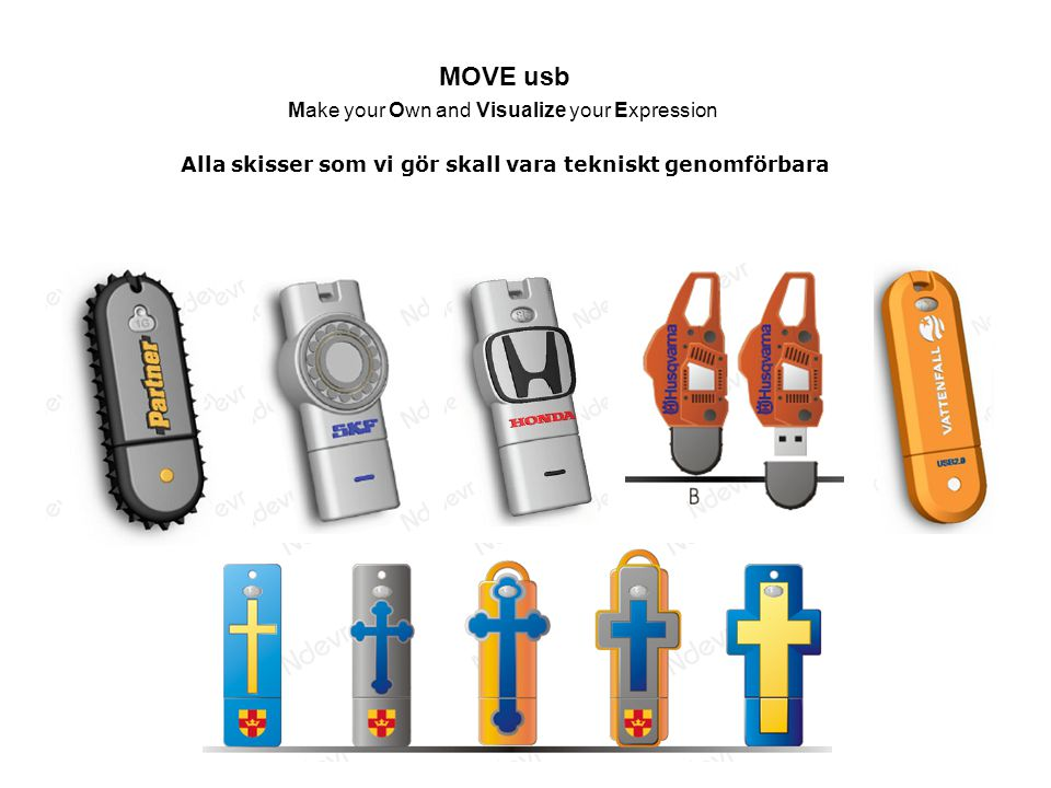 MOVE usb Make your Own and Visualize your Expression Alla skisser som vi gör skall vara tekniskt genomförbara