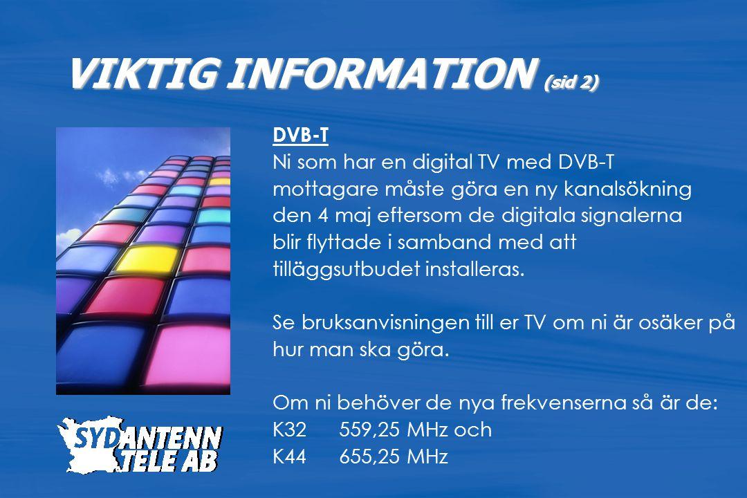 DVB-T Ni som har en digital TV med DVB-T mottagare måste göra en ny kanalsökning den 4 maj eftersom de digitala signalerna blir flyttade i samband med