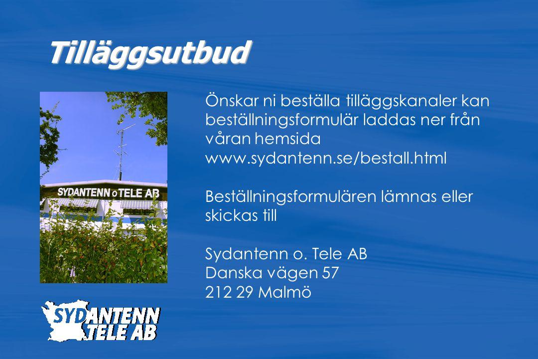 Önskar ni beställa tilläggskanaler kan beställningsformulär laddas ner från våran hemsida www.sydantenn.se/bestall.html Beställningsformulären lämnas