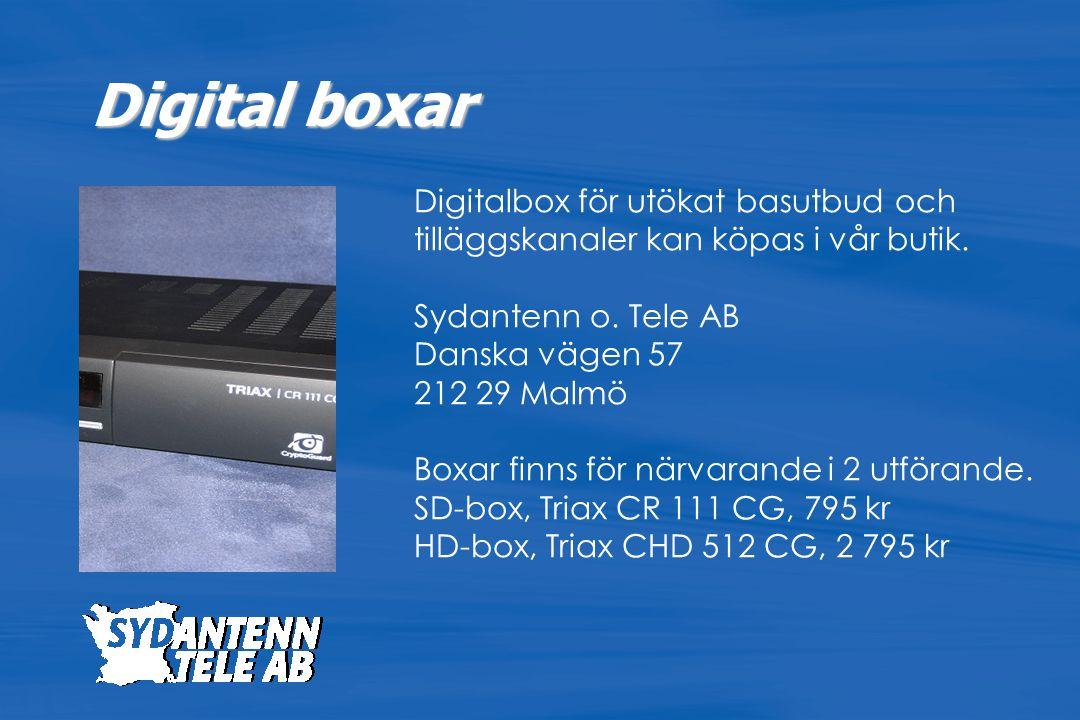 Digitalbox för utökat basutbud och tilläggskanaler kan köpas i vår butik. Sydantenn o. Tele AB Danska vägen 57 212 29 Malmö Boxar finns för närvarande