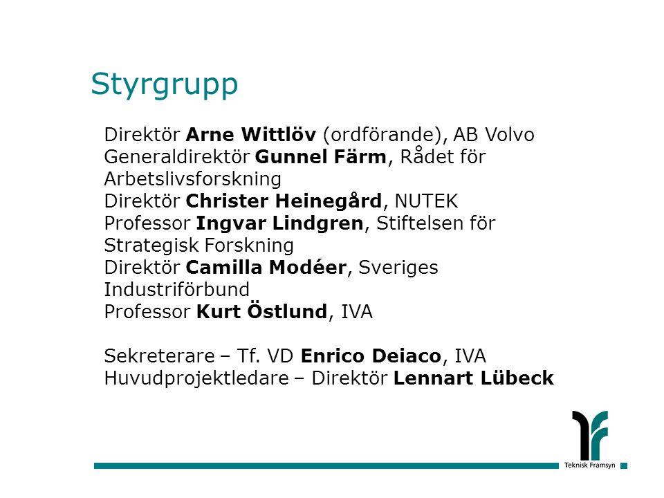 Styrgrupp Direktör Arne Wittlöv (ordförande), AB Volvo Generaldirektör Gunnel Färm, Rådet för Arbetslivsforskning Direktör Christer Heinegård, NUTEK P