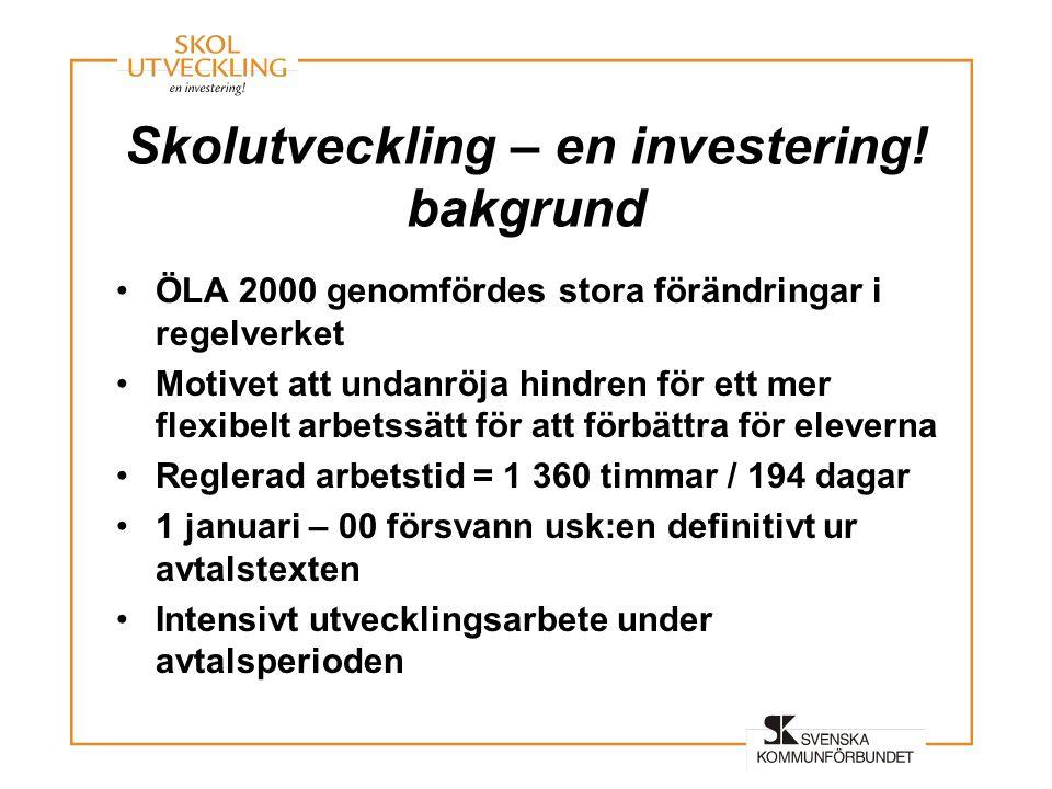 Skolutveckling – en investering! bakgrund •ÖLA 2000 genomfördes stora förändringar i regelverket •Motivet att undanröja hindren för ett mer flexibelt