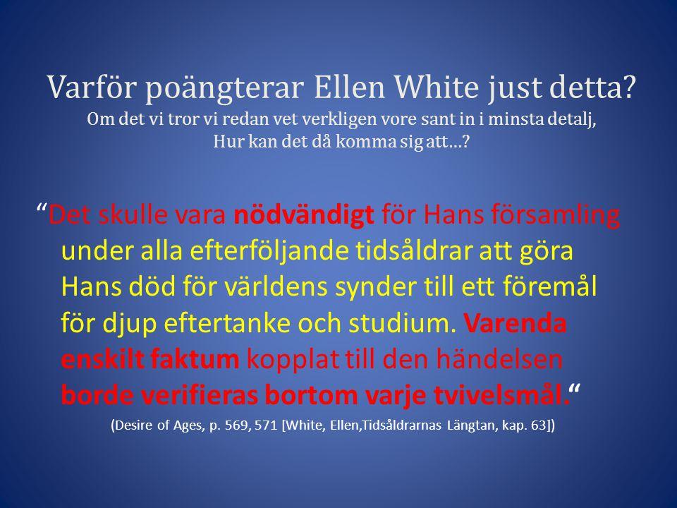 Varför poängterar Ellen White just detta.