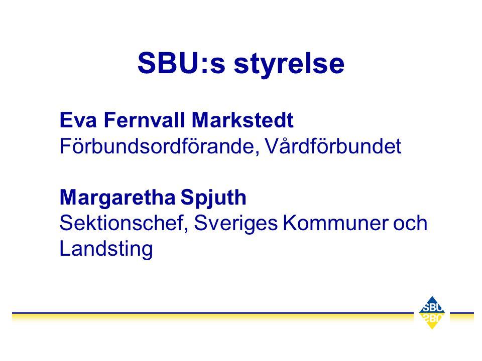 SBU:s styrelse Eva Fernvall Markstedt Förbundsordförande, Vårdförbundet Margaretha Spjuth Sektionschef, Sveriges Kommuner och Landsting