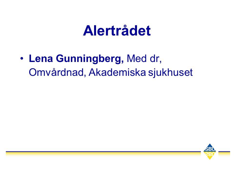 Alertrådet •Lena Gunningberg, Med dr, Omvårdnad, Akademiska sjukhuset