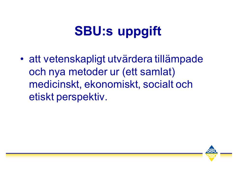 SBU:s uppgift •att vetenskapligt utvärdera tillämpade och nya metoder ur (ett samlat) medicinskt, ekonomiskt, socialt och etiskt perspektiv.