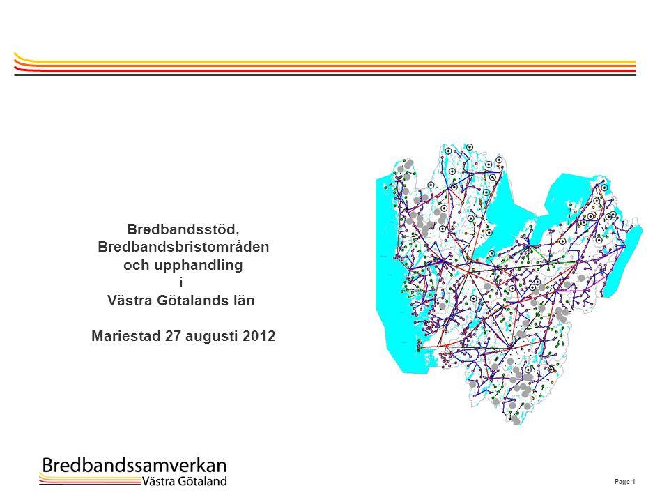 Page 1 Bredbandsstöd, Bredbandsbristområden och upphandling i Västra Götalands län Mariestad 27 augusti 2012