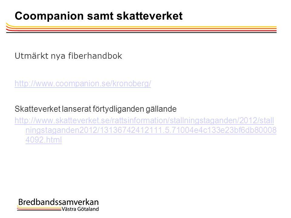 Coompanion samt skatteverket Utmärkt nya fiberhandbok http://www.coompanion.se/kronoberg/ Skatteverket lanserat förtydliganden gällande http://www.ska
