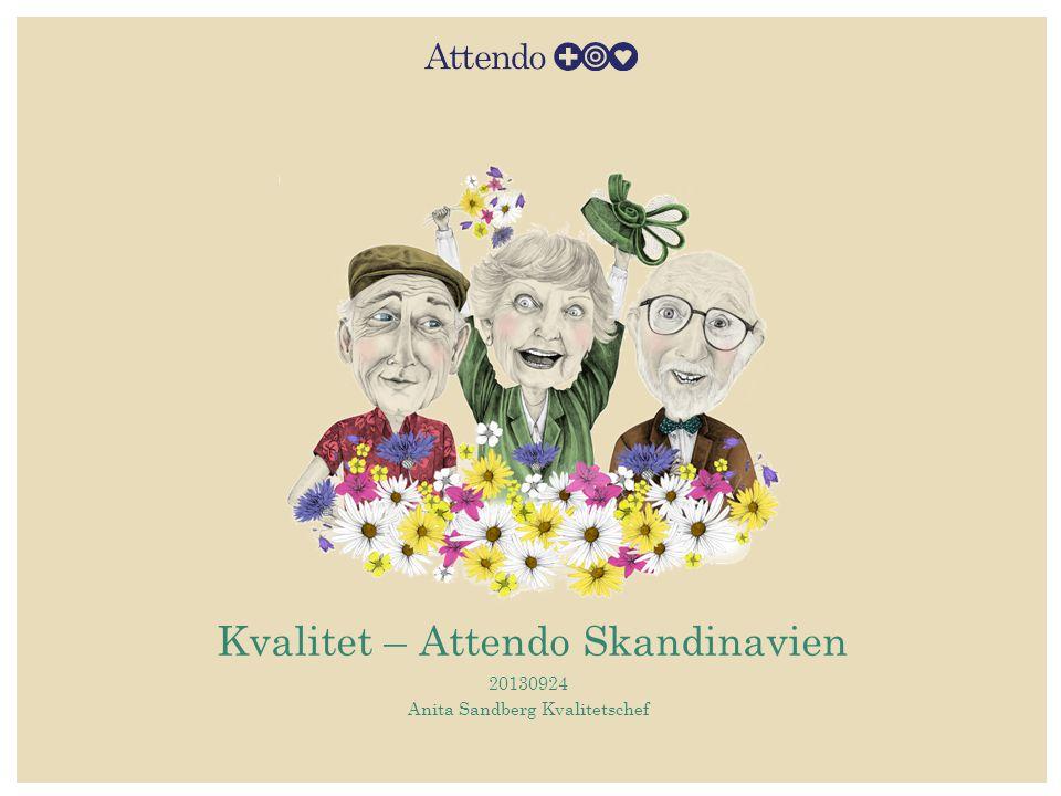 Kvalitet – Attendo Skandinavien 20130924 Anita Sandberg Kvalitetschef