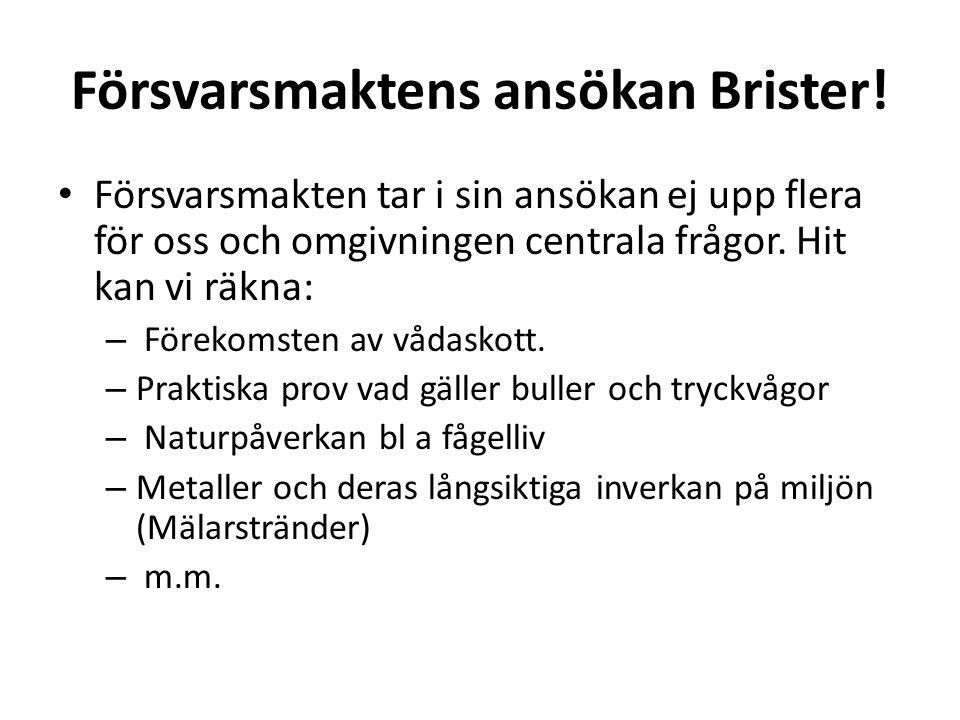 Försvarsmaktens ansökan Brister.