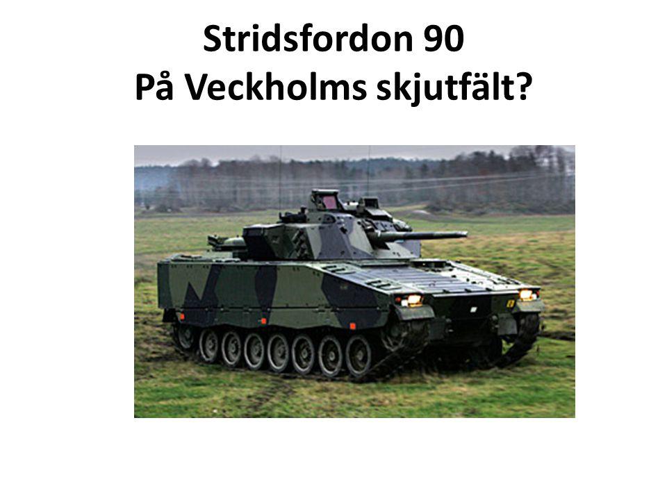 Stridsfordon 90 På Veckholms skjutfält?