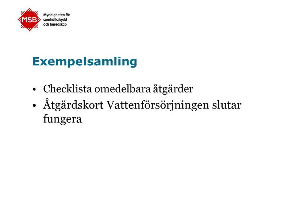 Exempelsamling •Checklista omedelbara åtgärder •Åtgärdskort Vattenförsörjningen slutar fungera