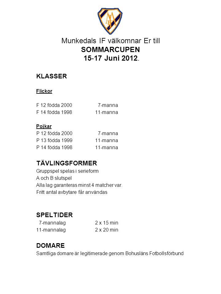Munkedals IF välkomnar Er till SOMMARCUPEN 15-17 Juni 2012.