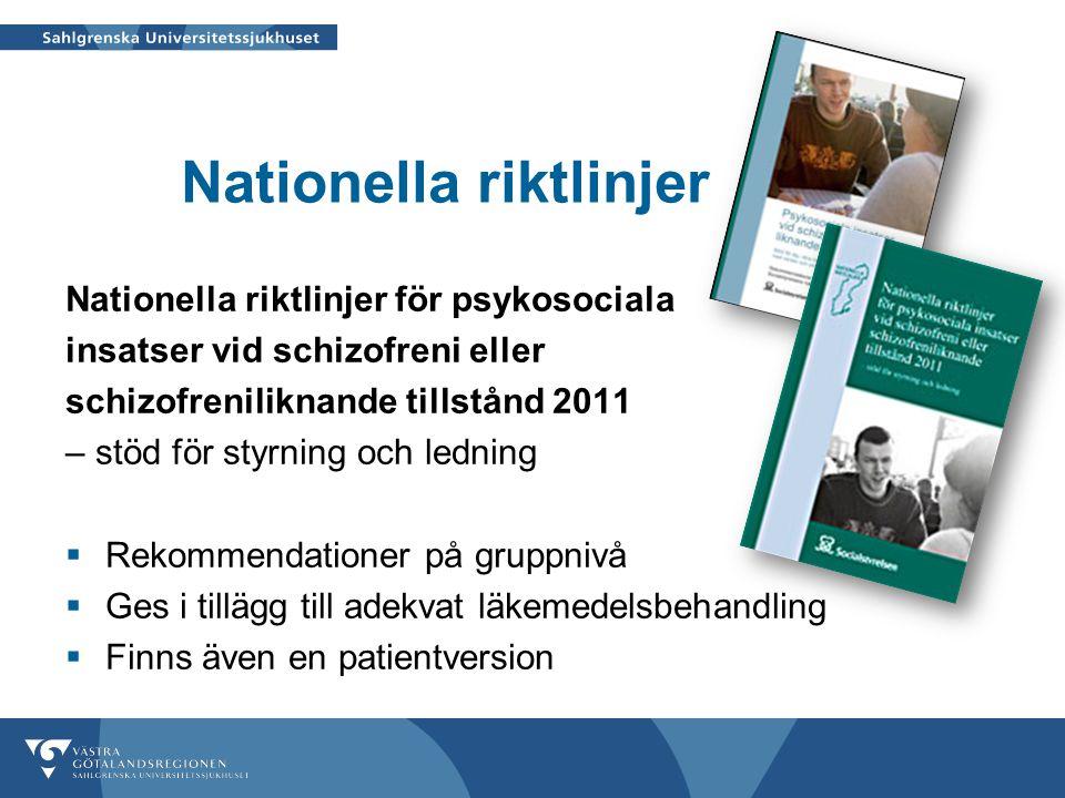 Nationella riktlinjer Nationella riktlinjer för psykosociala insatser vid schizofreni eller schizofreniliknande tillstånd 2011 – stöd för styrning och