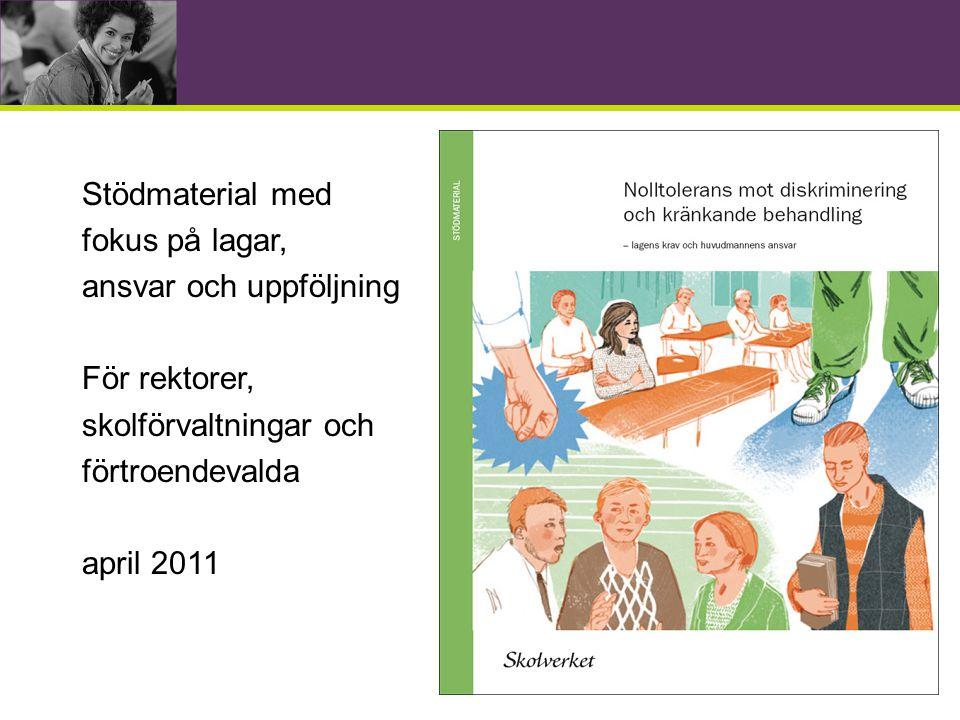 Stödmaterial med fokus på lagar, ansvar och uppföljning För rektorer, skolförvaltningar och förtroendevalda april 2011
