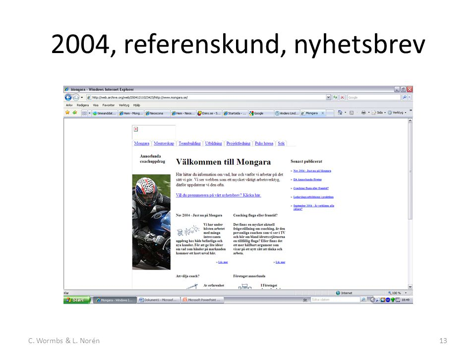C. Wormbs & L. Norén13 2004, referenskund, nyhetsbrev