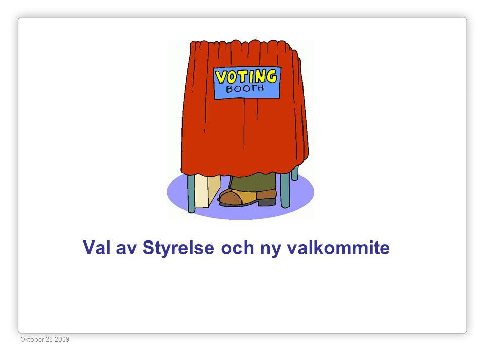 Val av Styrelse och ny valkommite Oktober 28 2009
