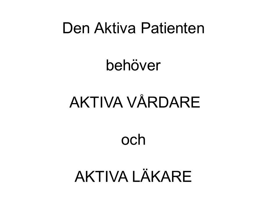 Den Aktiva Patienten behöver AKTIVA VÅRDARE och AKTIVA LÄKARE
