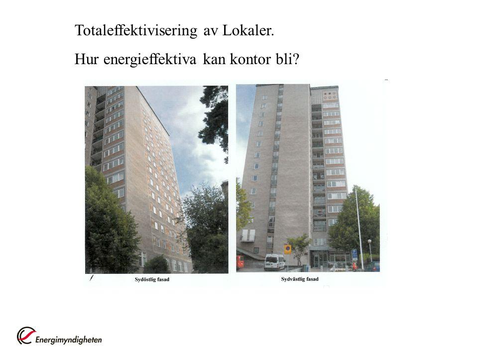 Totaleffektivisering av Lokaler. Hur energieffektiva kan kontor bli?