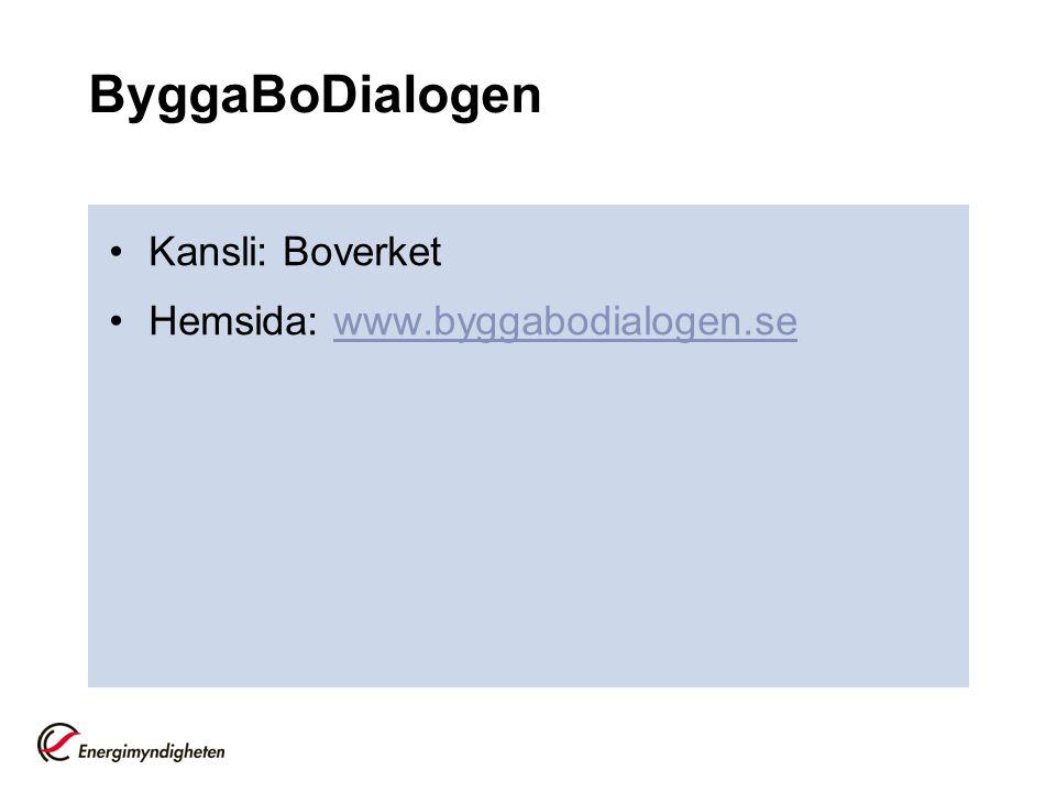 ByggaBoDialogen •Kansli: Boverket •Hemsida: www.byggabodialogen.sewww.byggabodialogen.se