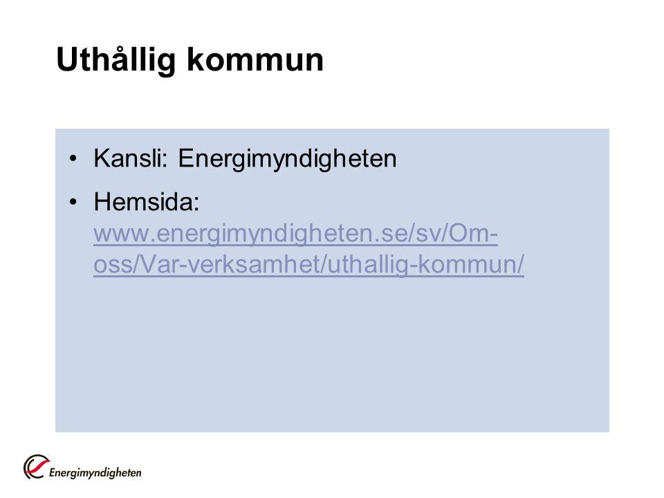 Uthållig kommun •Kansli: Energimyndigheten •Hemsida: www.energimyndigheten.se/sv/Om- oss/Var-verksamhet/uthallig-kommun/ www.energimyndigheten.se/sv/O