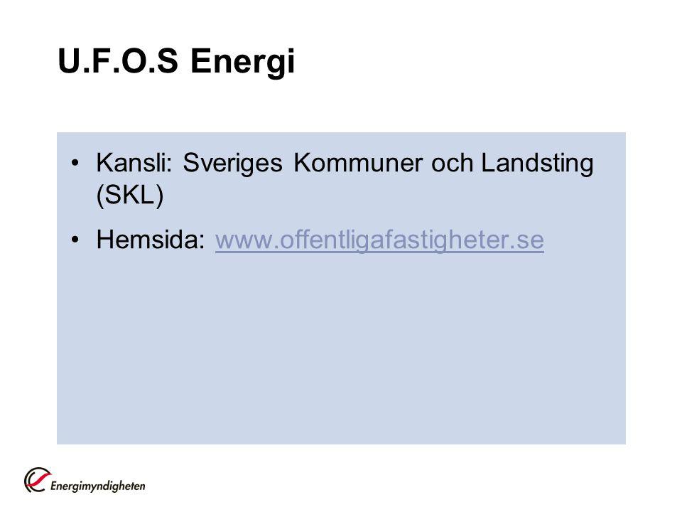 U.F.O.S Energi •Kansli: Sveriges Kommuner och Landsting (SKL) •Hemsida: www.offentligafastigheter.sewww.offentligafastigheter.se