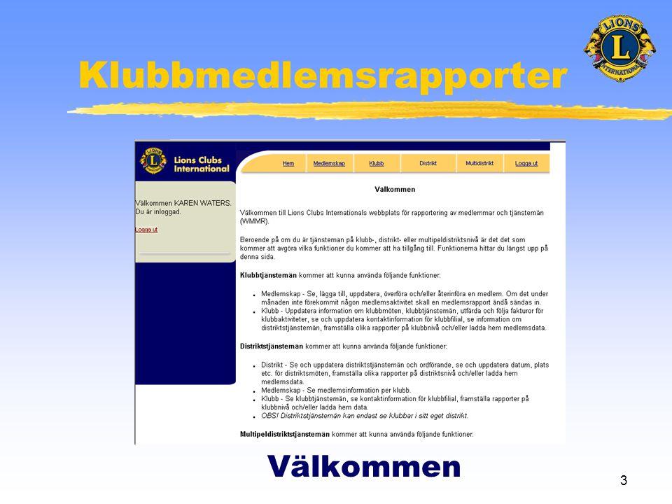 3 Klubbmedlemsrapporter Välkommen