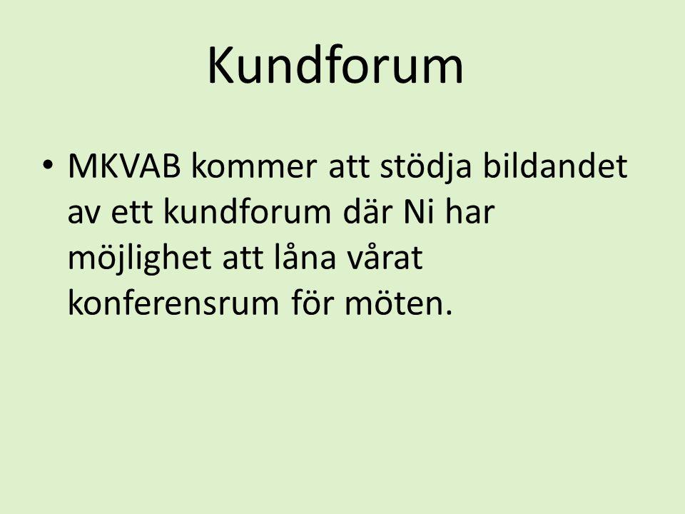 Kundforum • MKVAB kommer att stödja bildandet av ett kundforum där Ni har möjlighet att låna vårat konferensrum för möten.