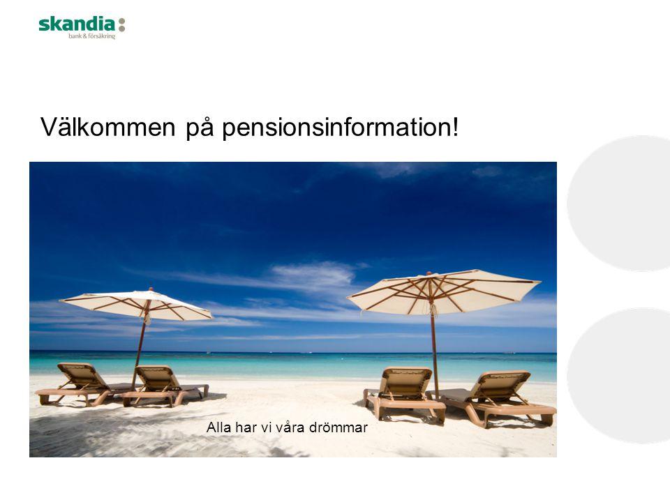 Välkommen på pensionsinformation! Alla har vi våra drömmar