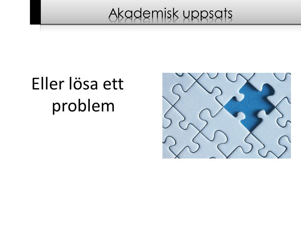 Eller lösa ett problem