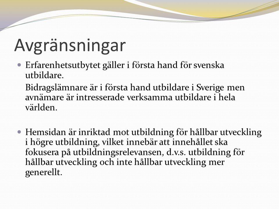 Avgränsningar  Erfarenhetsutbytet gäller i första hand för svenska utbildare.