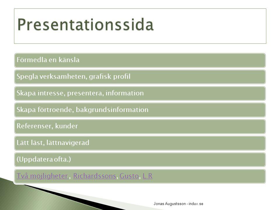  Nyhetsfönster  Blogg, BB, UppkopplatBBUppkopplat  Gästbok, forum, community ex1, ex2ex1ex2  Nyhetsbrev, maillista  Enkäter, undersökningar  Beskrivnings sidor.