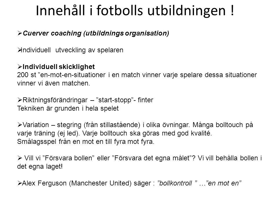 """ Cuerver coaching (utbildnings organisation)  Individuell utveckling av spelaren  Individuell skicklighet 200 st """"en-mot-en-situationer i en match"""