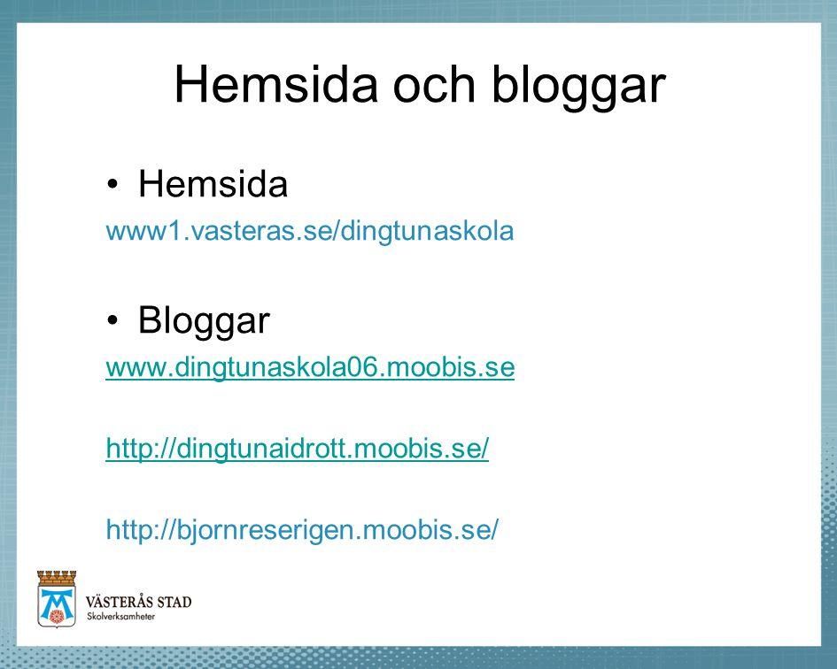 Hemsida och bloggar •Hemsida www1.vasteras.se/dingtunaskola •Bloggar www.dingtunaskola06.moobis.se http://dingtunaidrott.moobis.se/ http://bjornreseri