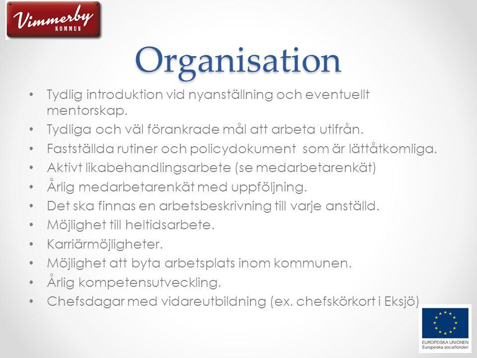 Organisation • Tydlig introduktion vid nyanställning och eventuellt mentorskap.
