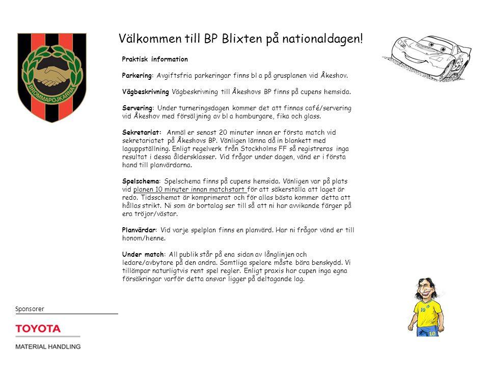 Sponsorer Välkommen till BP Blixten på nationaldagen.