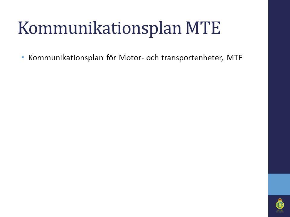 Kommunikationsplan MTE • Kommunikationsplan för Motor- och transportenheter, MTE