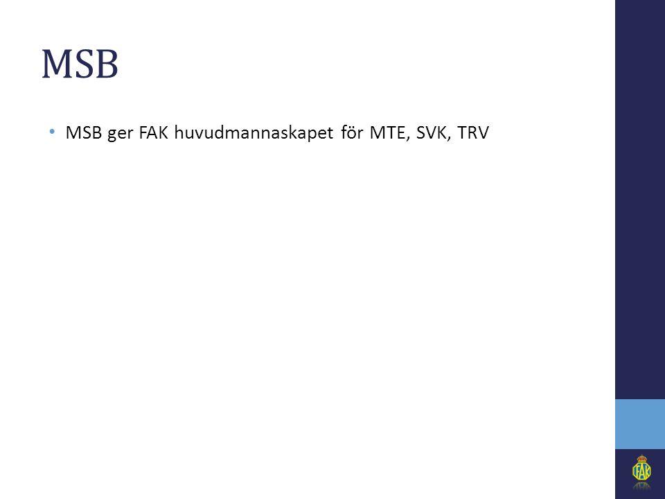 MSB • MSB ger FAK huvudmannaskapet för MTE, SVK, TRV