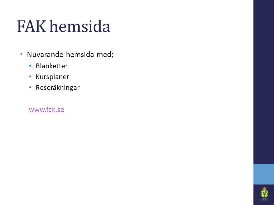 FAK hemsida • Nuvarande hemsida med; • Blanketter • Kursplaner • Reseräkningar www.fak.se