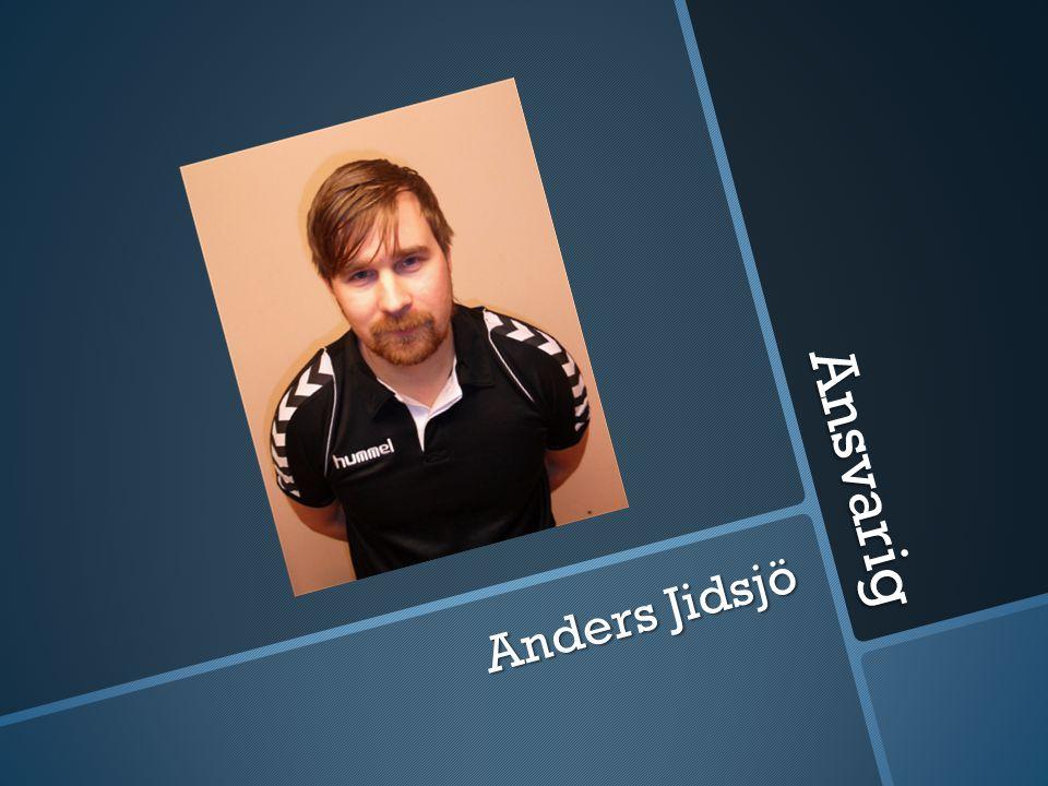 Ansvarig Anders Jidsjö