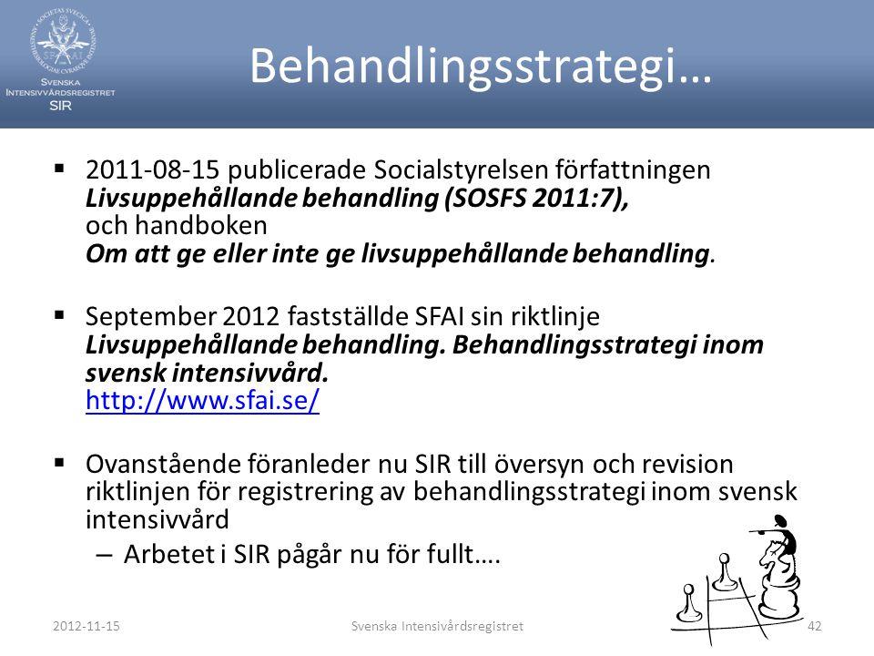 Behandlingsstrategi…  2011-08-15 publicerade Socialstyrelsen författningen Livsuppehållande behandling (SOSFS 2011:7), och handboken Om att ge eller