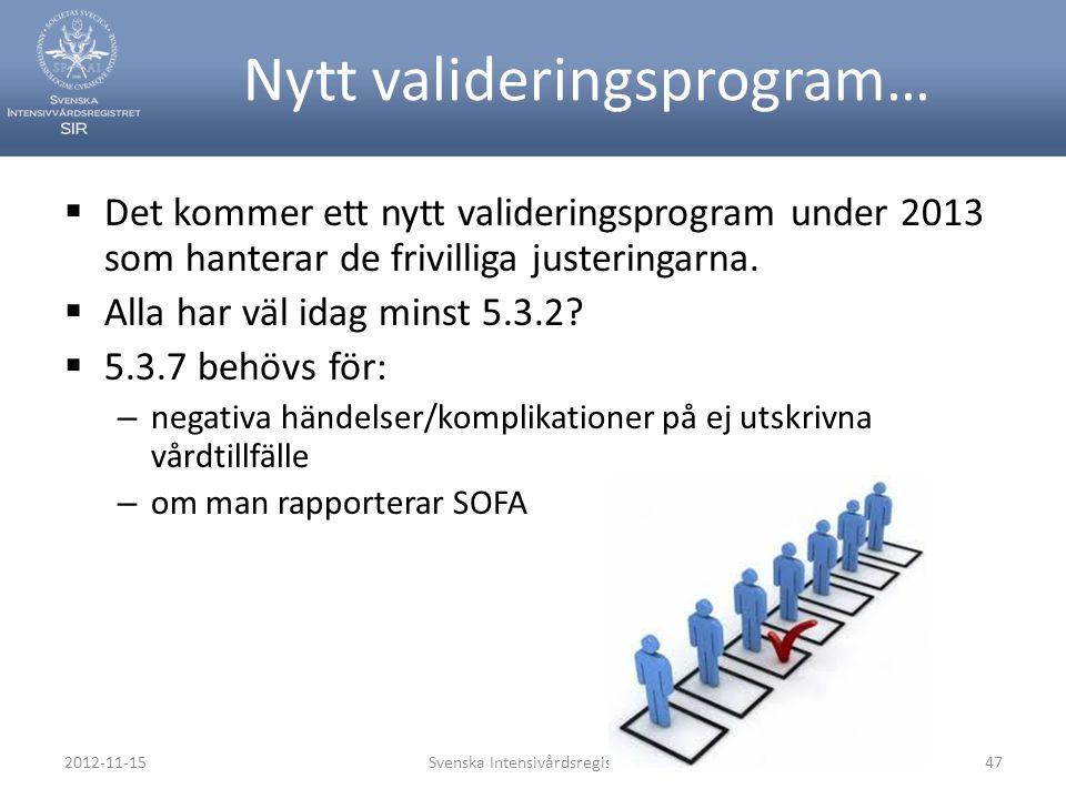 Nytt valideringsprogram…  Det kommer ett nytt valideringsprogram under 2013 som hanterar de frivilliga justeringarna.  Alla har väl idag minst 5.3.2