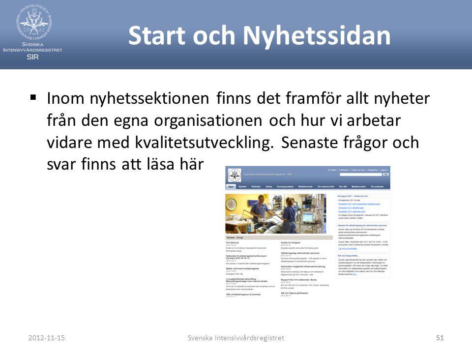 Start och Nyhetssidan  Inom nyhetssektionen finns det framför allt nyheter från den egna organisationen och hur vi arbetar vidare med kvalitetsutveck