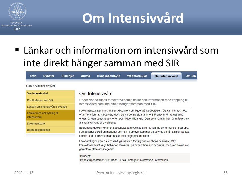 Om Intensivvård  Länkar och information om intensivvård som inte direkt hänger samman med SIR Svenska Intensivvårdsregistret562012-11-1556